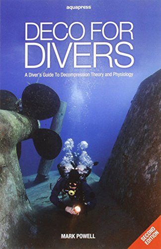 Deco for Divers: A Diver's Guide to Decompression Theory and Physiology (2nd Edition) von AquaPress