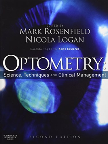 Optometry: Science, Techniques and Clinical Management: Science Techniques and Clinical Management