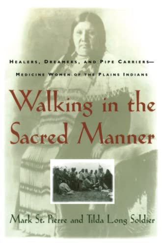 Walking in the Sacred Manner: Healers, Dreamers, and Pipe Carriers-Medicine Women of the Plains Indians von Touchstone