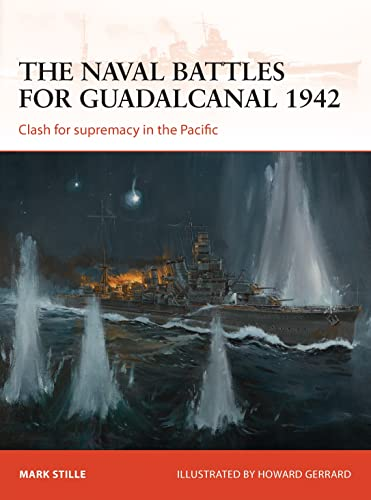 The naval battles for Guadalcanal 1942: Clash for supremacy in the Pacific (Campaign, Band 255) von Osprey Publishing