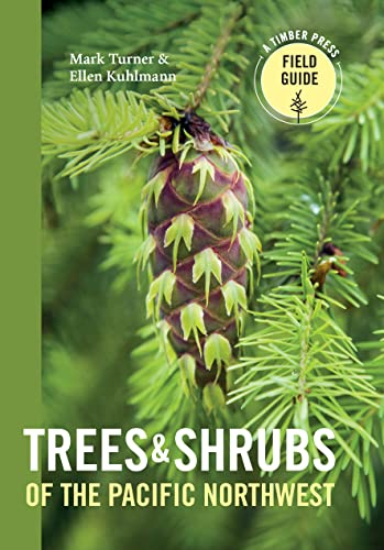 Trees and Shrubs of the Pacific Northwest (Timber Press Field Guide) von TIMBER PR INC