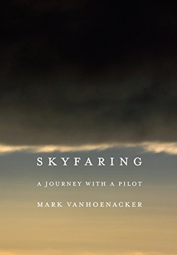 Skyfaring: A Journey with a Pilot von Knopf Publishing Group