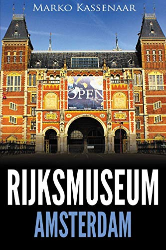 Rijksmuseum Amsterdam: Highlights of the Collection (Amsterdam Museum Guides, Band 1) von Amsterdam Publishers