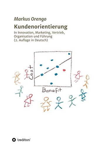 Kundenorientierung: In Innovation, Marketing, Vertrieb, Organisation und Führung von tredition