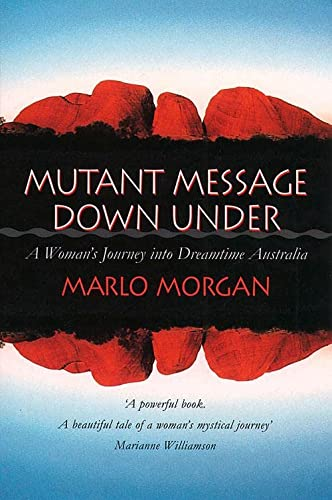 Mutant Message Down Under: A Woman's Journey into Dreamtime Australia von Thorsons