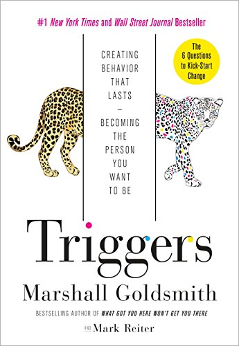 Triggers: Creating Behavior That Lasts--Becoming the Person You Want to Be von Currency