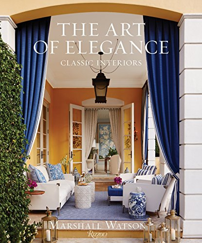 The Art of Elegance: Classic Interiors von Rizzoli