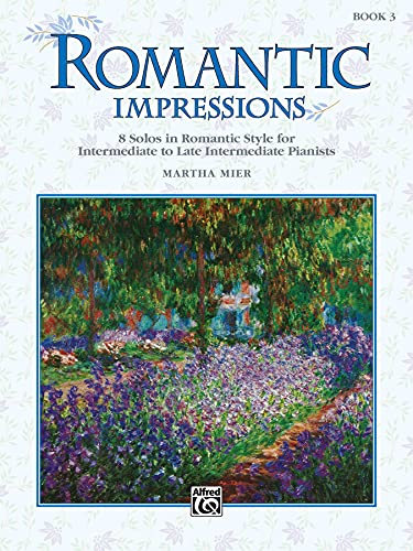 Romantic Impressions, Book 3: 8 solos in romantic style for intermediate to late intermediate pianists