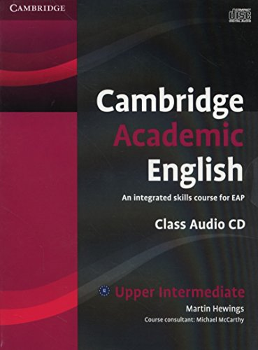 Cambridge Academic English B2 Upper Intermediate Class Audio CD: An Integrated Skills Course for EAP von Cambridge University Press