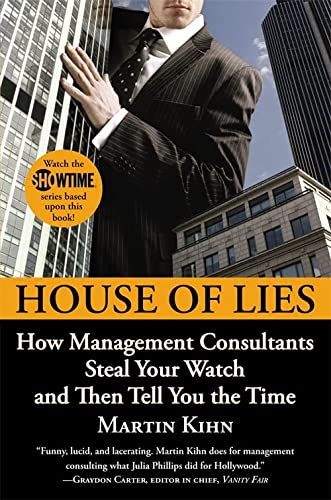 House of Lies: How Management Consultants Steal Your Watch and Then Tell You the Time von Business Plus