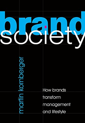 Brand Society: How Brands Transform Management and Lifestyle von Cambridge University Press