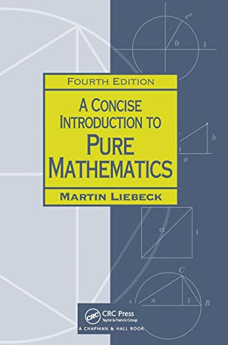 A Concise Introduction to Pure Mathematics, Fourth Edition (Chapman Hall/Crc Mathematics) von CRC Press