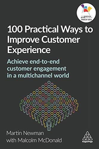 100 Practical Ways to Improve Customer Experience: Achieve End-to-End Customer Engagement in a Multichannel World von Kogan Page