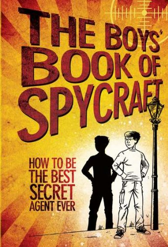 The Boys' Book of Spycraft: How to Be the Best Secret Agent Ever von Price Stern Sloan