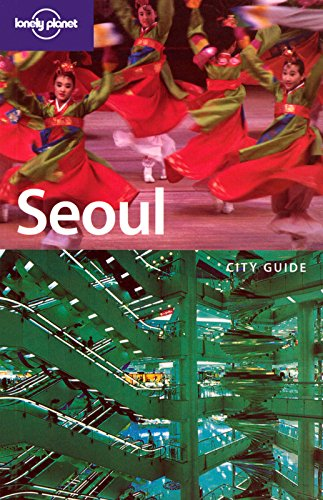 Seoul (LONELY PLANET SEOUL) von Lonely Planet Publications