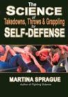 The Science of Takedowns, Throws and Grappling for Self-Defense von Turtle Press,U.S.