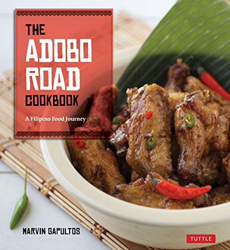 The Adobo Road Cookbook: A Filipino Food Journey-From Food Blog, to Food Truck, and Beyond [Filipino Cookbook, 99 Recipes] von Tuttle Publishing