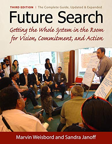 Future Search: An Action Guide to Finding Common Ground in Organizations and Communities von Berrett-Koehler Publishers