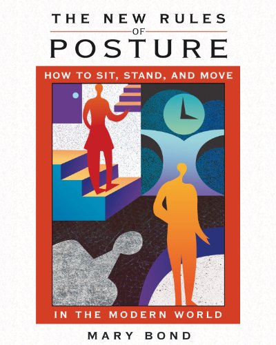 The New Rules of Posture: How to Sit, Stand, and Move in the Modern World von Healing Arts Press
