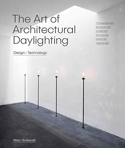 The Art of Architectural Daylighting von Laurence King Publishing