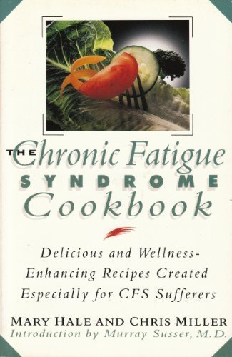The Chronic Fatigue Syndrome Cookbook: Delicious and Wellness Enhancing Recipes Created Especially for Cfs Sufferers von Citadel Press