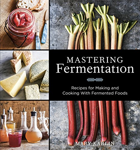 Mastering Fermentation: Recipes for Making and Cooking with Fermented Foods [A Cookbook] von Ten Speed Press