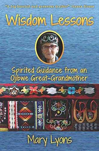 Wisdom Lessons: Spirited Guidance from an Ojibwe Great-Grandmother von Green Fire Press