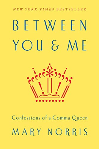 Between You & Me: Confessions of a Comma Queen von W. W. Norton & Company