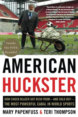 American Huckster: How Chuck Blazer Got Rich from-and Sold Out-the Most Powerful Cabal in World Sports von Harper Paperbacks