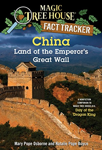 China: Land of the Emperor's Great Wall: A Nonfiction Companion to Magic Tree House #14: Day of the Dragon King (Magic Tree House (R) Fact Tracker, Band 31) von Random House Books for Young Readers