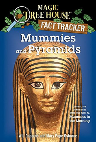 Mummies and Pyramids: A Nonfiction Companion to Magic Tree House #3: Mummies in the Morning: A Nonfiction Companion to Mummies in the Morning (Magic Tree House (R) Fact Tracker, Band 3)