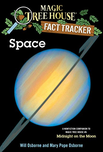 Space: A Nonfiction Companion to Magic Tree House #8: Midnight on the Moon (Magic Tree House (R) Fact Tracker, Band 6)