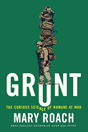 Grunt: The Curious Science of Humans at War von Norton & Company