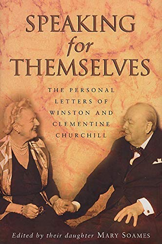 Speaking For Themselves: The Private Letters Of Sir Winston And Lady Churchill: The Personal Letters of Winston and Clementine Churchill von Black Swan
