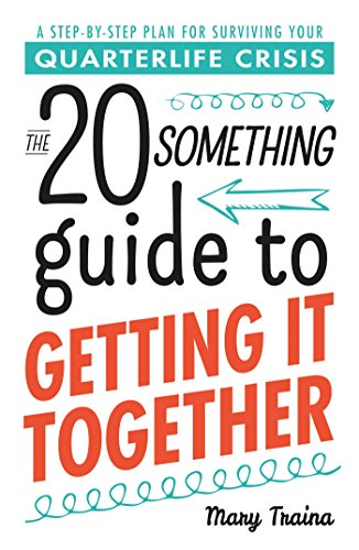 The Twentysomething Guide to Getting It Together: A Step-by-Step Plan for Surviving Your Quarterlife Crisis (20 Something Guides) von Adams Media
