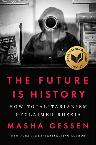 The Future Is History: How Totalitarianism Reclaimed Russia von Riverhead Books