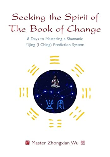 Seeking the Spirit of The Book of Change von Singing Dragon