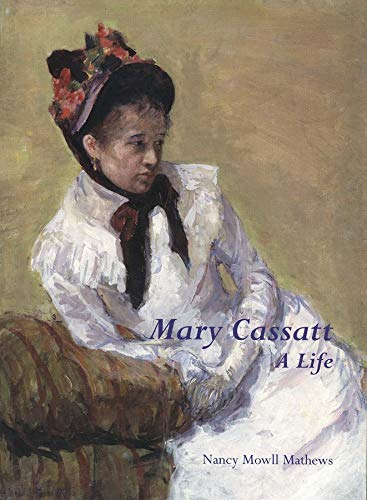 Mary Cassatt: A Life von Yale University Press