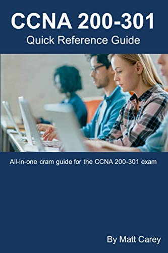 CCNA 200-301 Quick Reference Guide: Easy to follow study guide that will help you prepare for the new CCNA 200-301 exam von Independently published