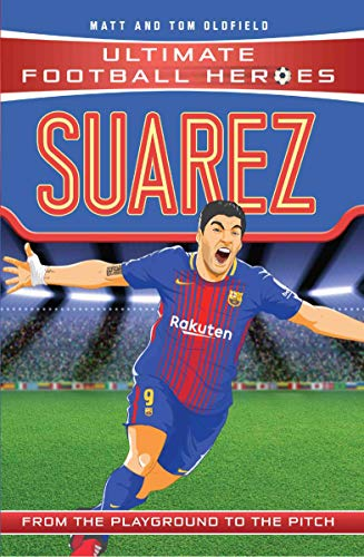 Suarez (Classic Football Heroes) - Collect Them All!: F.C. Barcelona (Ultimate Football Heroes) von John Blake Publishing Ltd