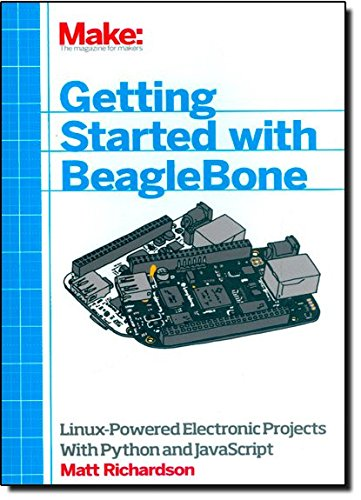 Getting Started with BeagleBone: Linux-Powered Electronic Projects With Python and JavaScript von O'Reilly and Associates