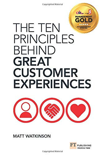 The Ten Principles Behind Great Customer Experiences (Financial Times) von Ft Press