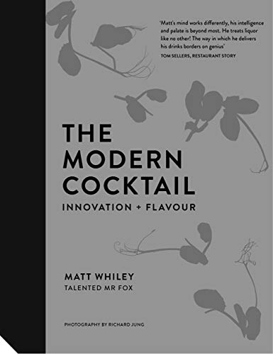 The Modern Cocktail: Innovation + Flavour von Jacqui Small