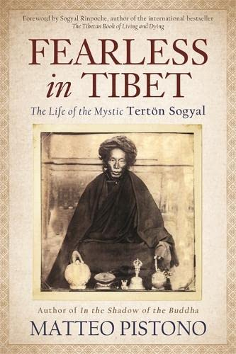 Fearless in Tibet: The Life Of The Mystic Terton Sogyal von Hay House