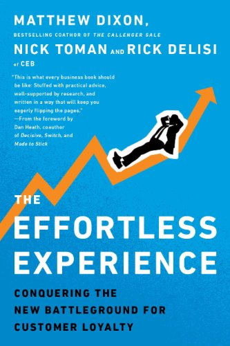 The Effortless Experience: Conquering the New Battleground for Customer Loyalty von Portfolio Penguin