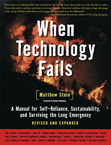 When Technology Fails: A Manual for Self-Reliance, Sustainability, and Surviving the Long Emergency von Chelsea Green Publishing Co
