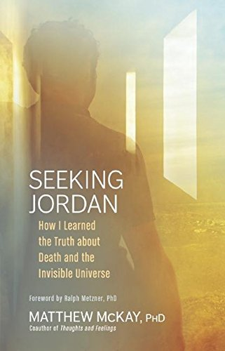 Seeking Jordan: How I Learned the Truth about Death and the Invisible Universe von New World Library