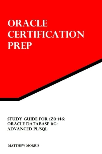 Study Guide for 1Z0-146: Oracle Database 11g: Advanced PL/SQL (Oracle Certification Prep) von CreateSpace Independent Publishing Platform