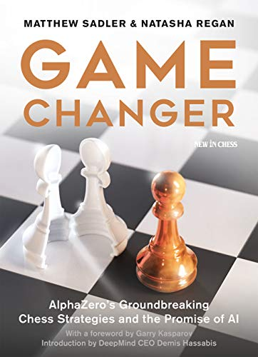 Game Changer: AlphaZero's Groundbreaking Chess Strategies and the Promise of AI von New in Chess