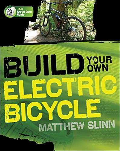 Build Your Own Electric Bicycle (Tab Green Guru) von MCGRAW HILL BOOK CO